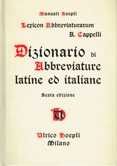 Home Strumenti Dizionario di abbreviature latine ed italiane. Opera  dell archivista modenese Adriano Cappelli ... db637c6a14a6